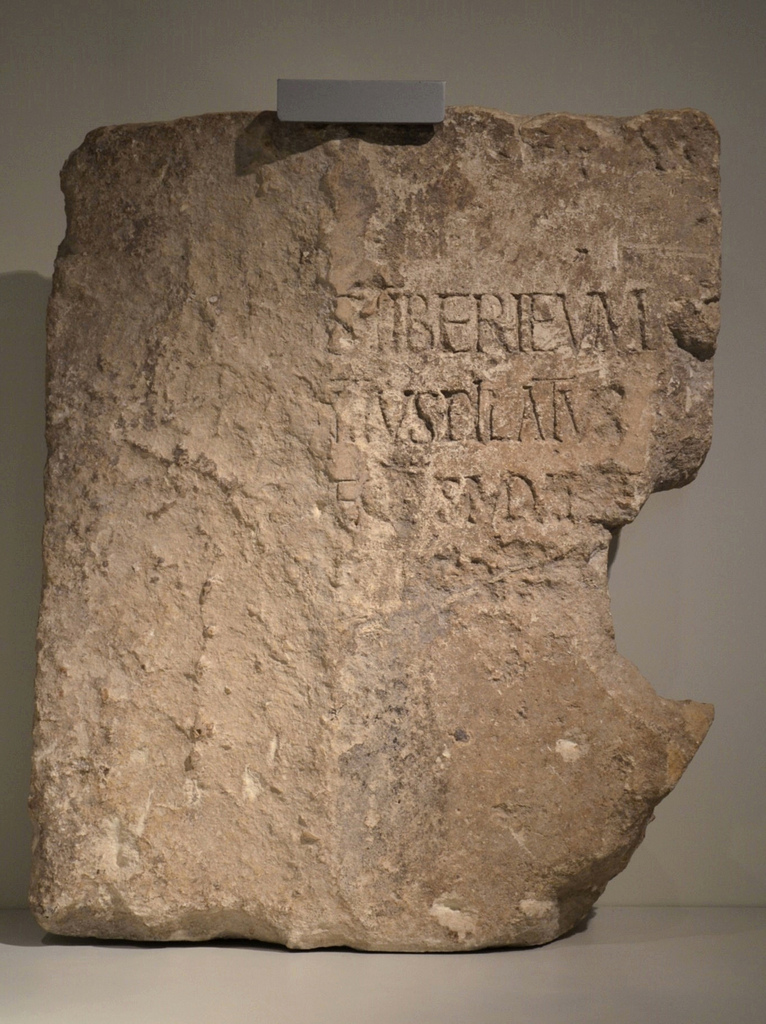 "Dedicatory inscription found reused in the staircase of the theatre of Caesarea, the first and only mention of Pontius Pilates' name ever unearthed, 26-36 AD, Israel Museum, Jerusalem It reads: "" Pontius Pilate, the Prefect of Judea, has dedicated to the people of Caesarea a temple in honour of Tiberius""."